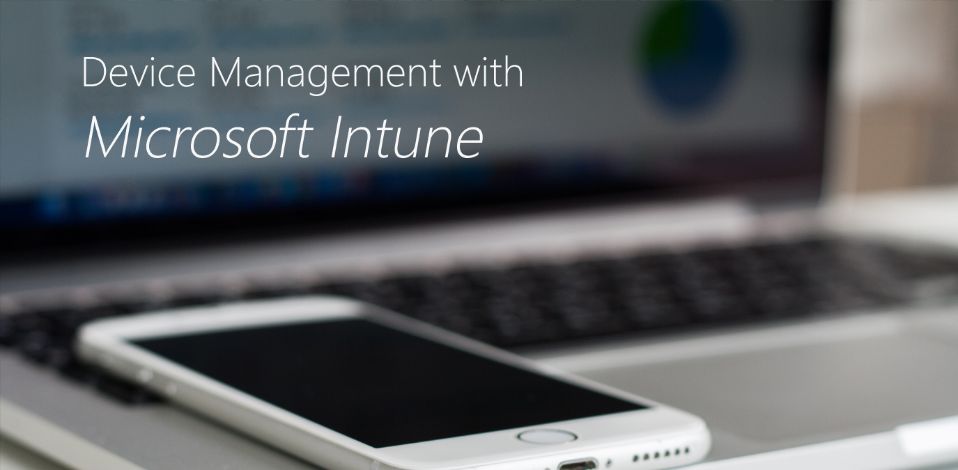 Device Management with Microsoft Intune